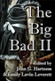 The Big Bad II