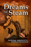 Dreams of Steam - Steampunk!