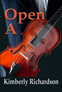 Open A by Kimberly Richardson